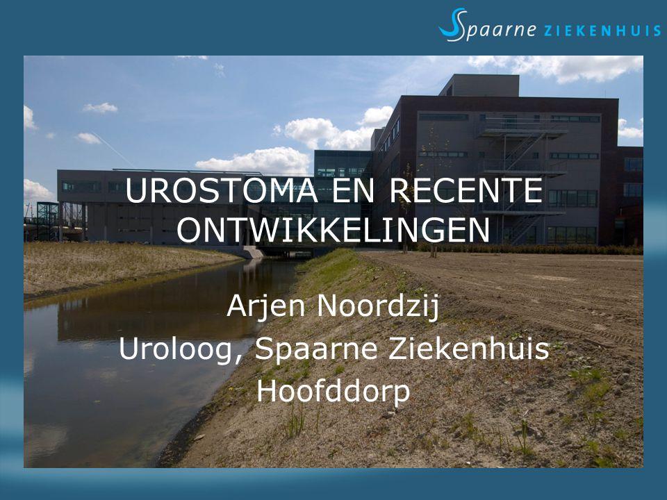 UROSTOMA EN RECENTE ONTWIKKELINGEN Arjen Noordzij Uroloog, Spaarne Ziekenhuis Hoofddorp