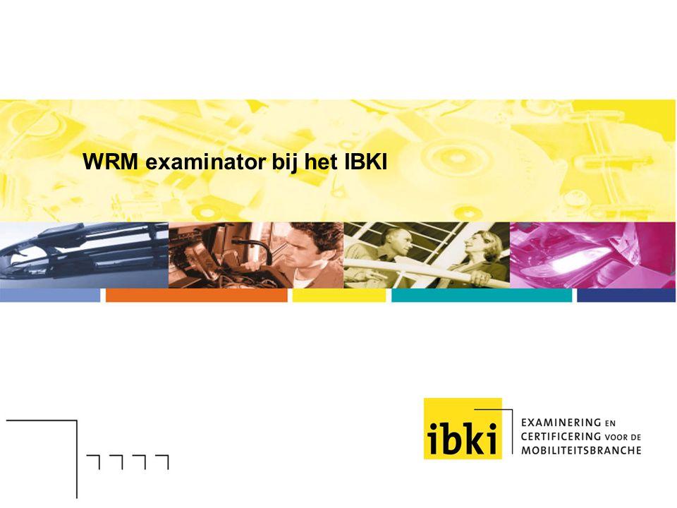 WRM examinator bij het IBKI