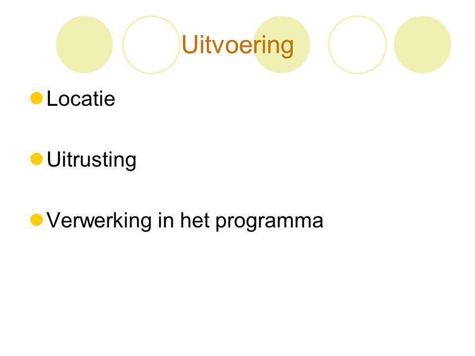 Uitvoering Locatie Uitrusting Verwerking in het programma