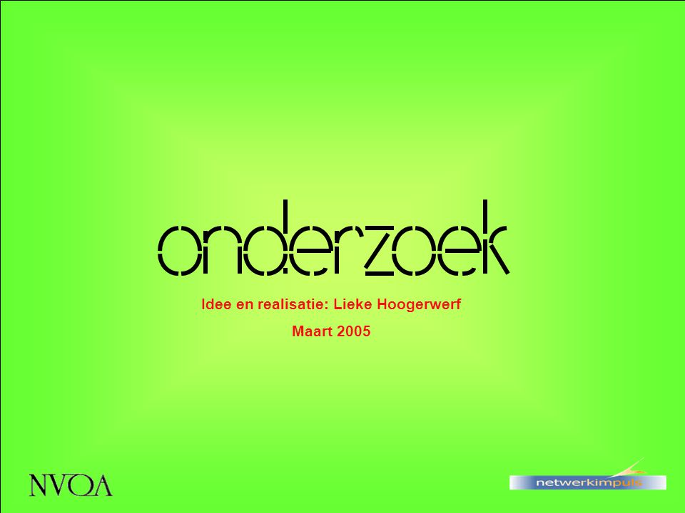 Idee en realisatie: Lieke Hoogerwerf Maart 2005