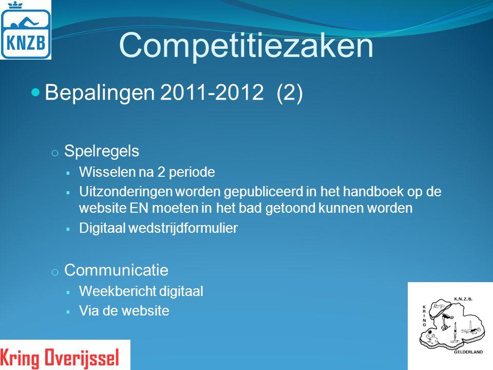 Competitiezaken Bepalingen 2011-2012(2) o Spelregels  Wisselen na 2 periode  Uitzonderingen worden gepubliceerd in het handboek op de website EN moe