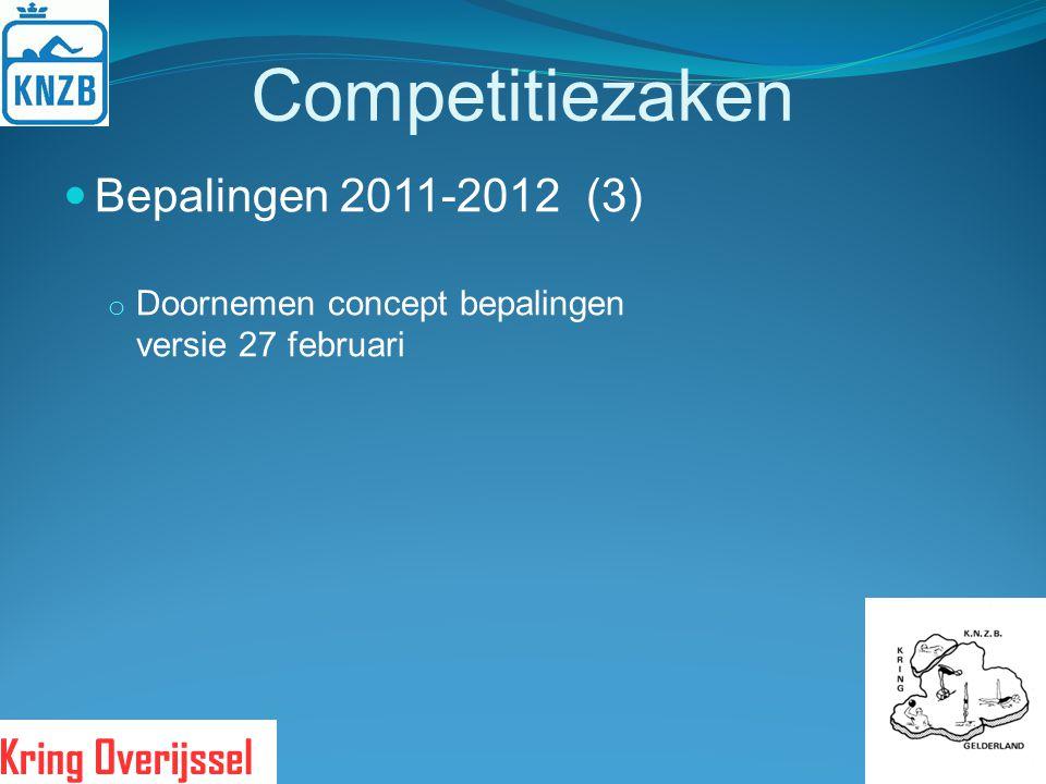Competitiezaken Bepalingen 2011-2012(3) o Doornemen concept bepalingen versie 27 februari