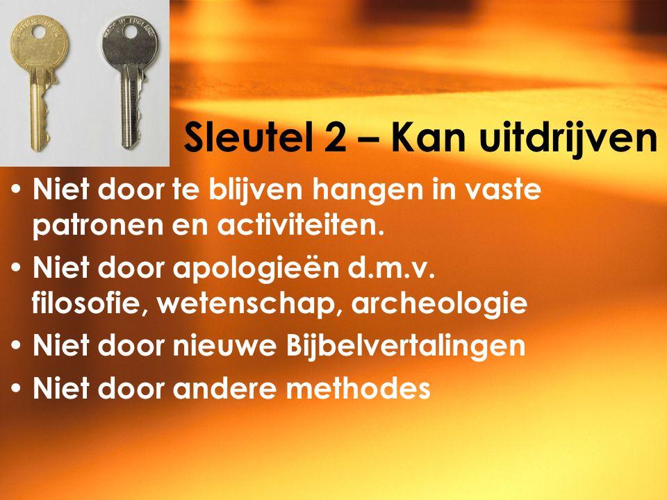 Sleutel 2 – Kan uitdrijven Niet door te blijven hangen in vaste patronen en activiteiten.