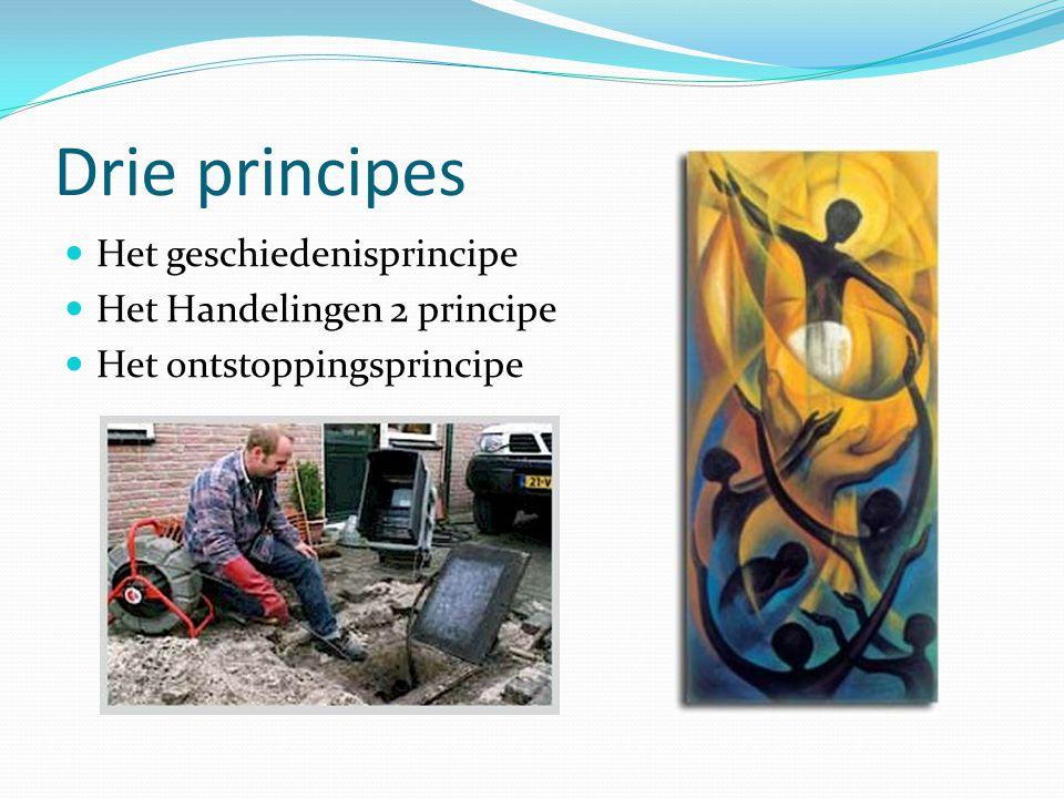 Drie principes Het geschiedenisprincipe Het Handelingen 2 principe Het ontstoppingsprincipe