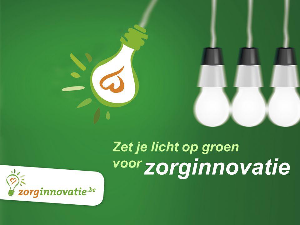 1 Perso presentatie Zet je licht op groen voor zorginnovatie