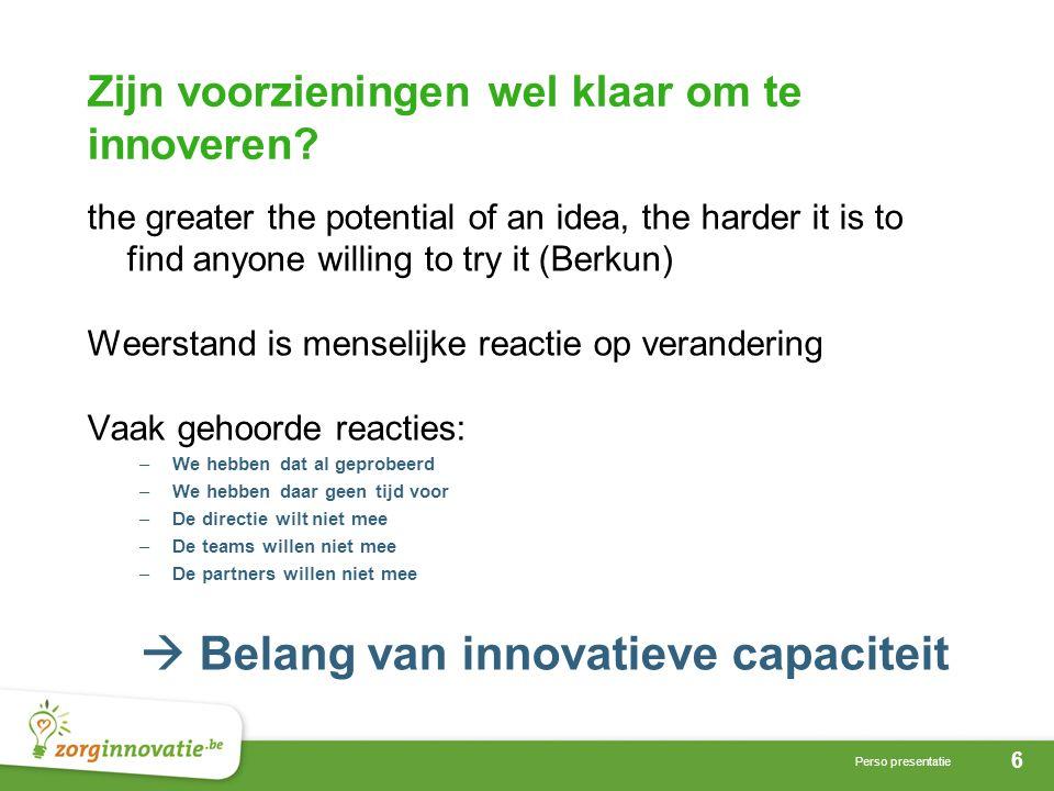 6 Perso presentatie Zijn voorzieningen wel klaar om te innoveren.