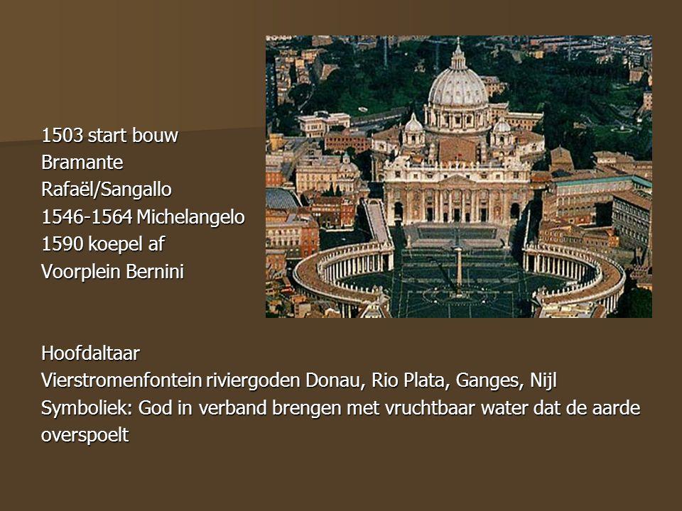 1503 start bouw BramanteRafaël/Sangallo 1546-1564 Michelangelo 1590 koepel af Voorplein Bernini Hoofdaltaar Vierstromenfontein riviergoden Donau, Rio