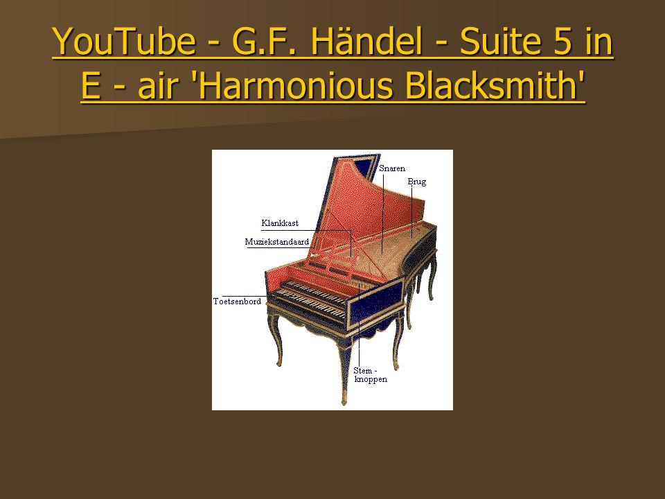 YouTube - G.F. Händel - Suite 5 in E - air 'Harmonious Blacksmith' YouTube - G.F. Händel - Suite 5 in E - air 'Harmonious Blacksmith'
