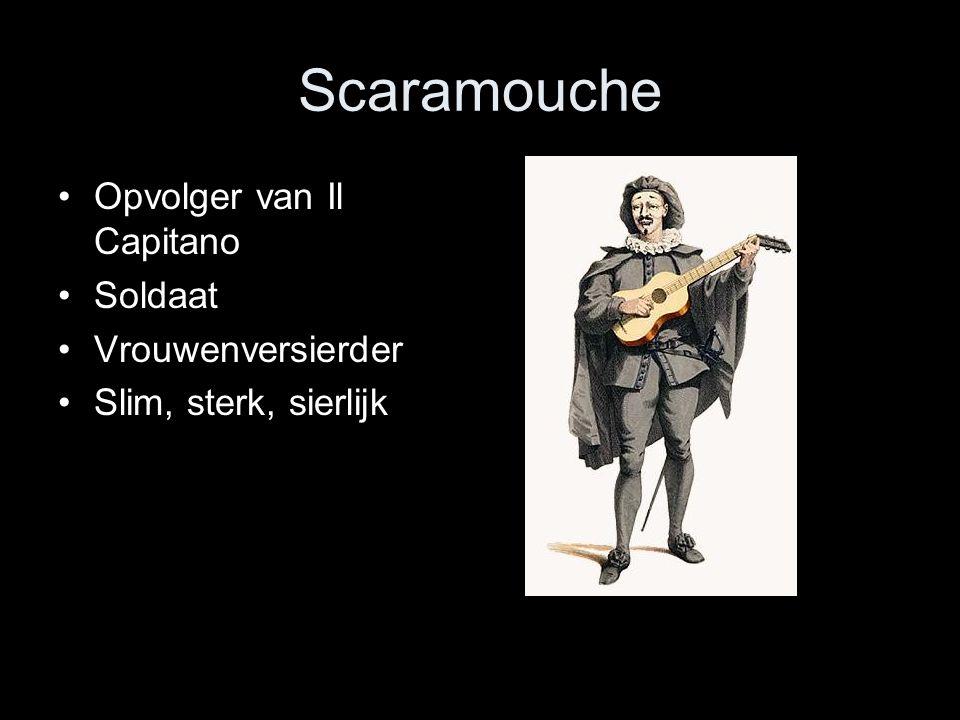Scaramouche Opvolger van Il Capitano Soldaat Vrouwenversierder Slim, sterk, sierlijk