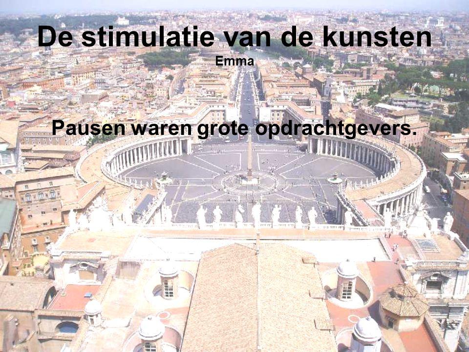 De stimulatie van de kunsten Emma Pausen waren grote opdrachtgevers.