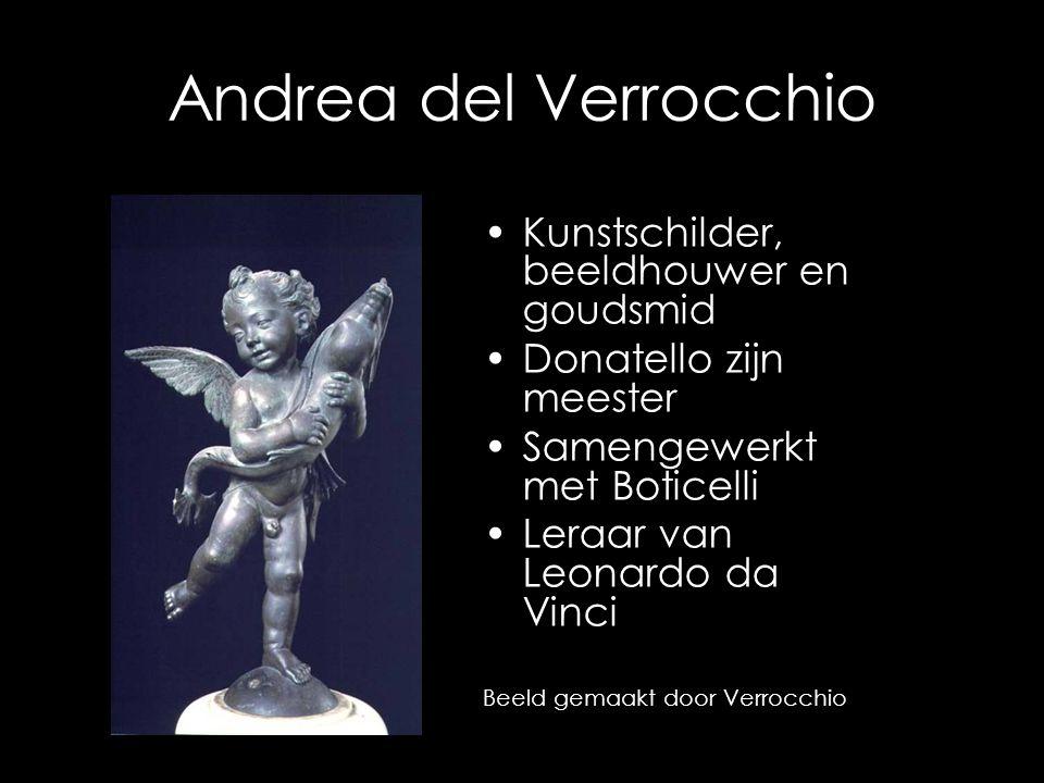 Andrea del Verrocchio Kunstschilder, beeldhouwer en goudsmid Donatello zijn meester Samengewerkt met Boticelli Leraar van Leonardo da Vinci Beeld gema