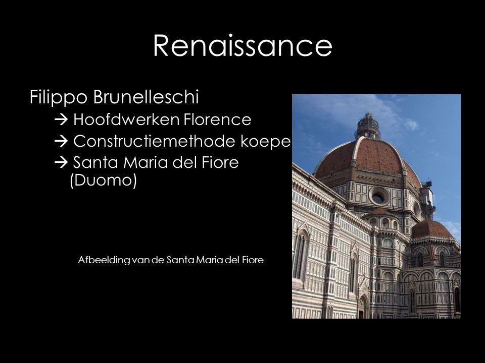Renaissance Filippo Brunelleschi  Hoofdwerken Florence  Constructiemethode koepel  Santa Maria del Fiore (Duomo) Afbeelding van de Santa Maria del