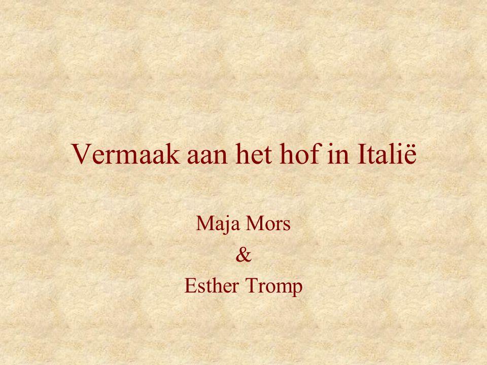Vermaak aan het hof in Italië Maja Mors & Esther Tromp