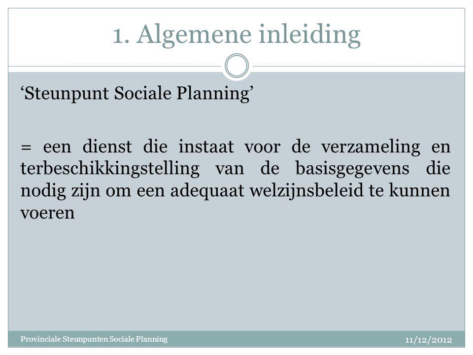 1. Algemene inleiding 'Steunpunt Sociale Planning' = een dienst die instaat voor de verzameling en terbeschikkingstelling van de basisgegevens die nod