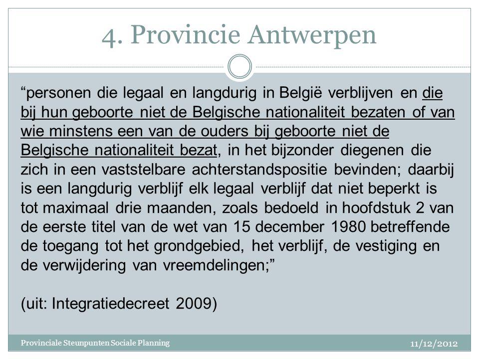 """4. Provincie Antwerpen """"personen die legaal en langdurig in België verblijven en die bij hun geboorte niet de Belgische nationaliteit bezaten of van w"""