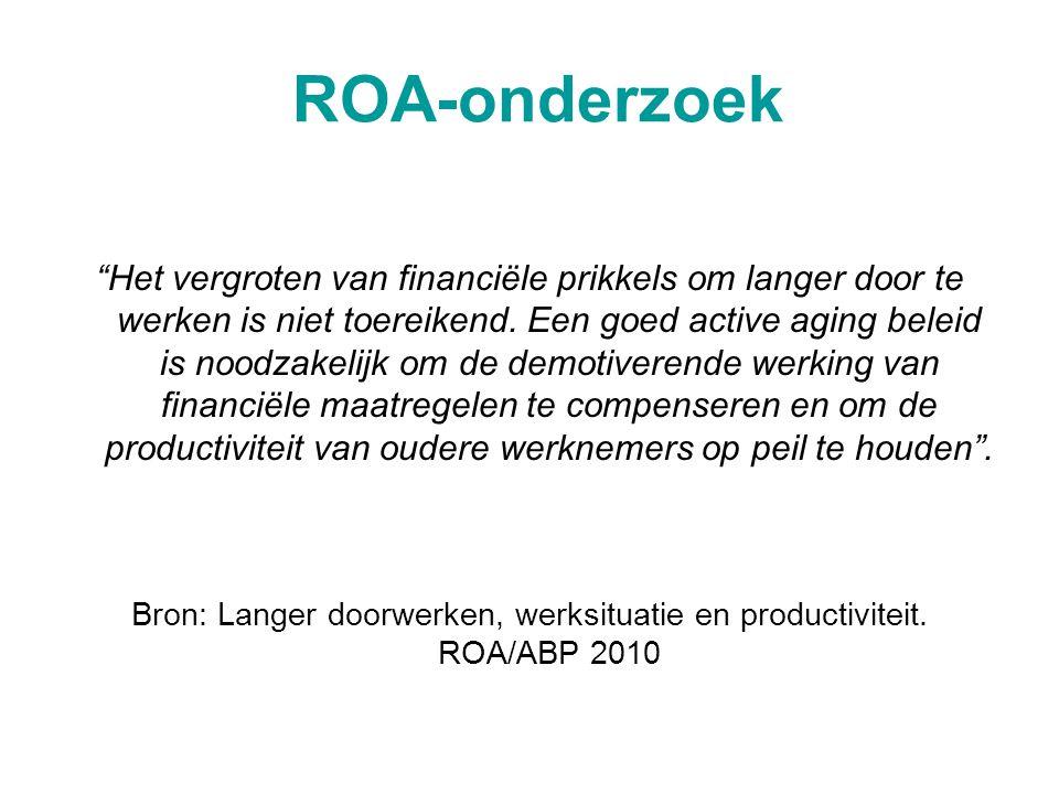 """ROA-onderzoek """"Het vergroten van financiële prikkels om langer door te werken is niet toereikend. Een goed active aging beleid is noodzakelijk om de d"""