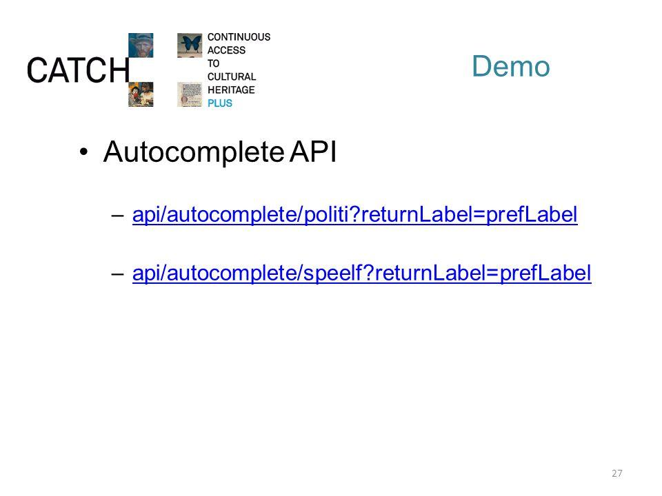 Demo Autocomplete API –api/autocomplete/politi returnLabel=prefLabelapi/autocomplete/politi returnLabel=prefLabel –api/autocomplete/speelf returnLabel=prefLabelapi/autocomplete/speelf returnLabel=prefLabel 27