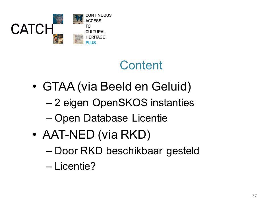 Content GTAA (via Beeld en Geluid) –2 eigen OpenSKOS instanties –Open Database Licentie AAT-NED (via RKD) –Door RKD beschikbaar gesteld –Licentie.