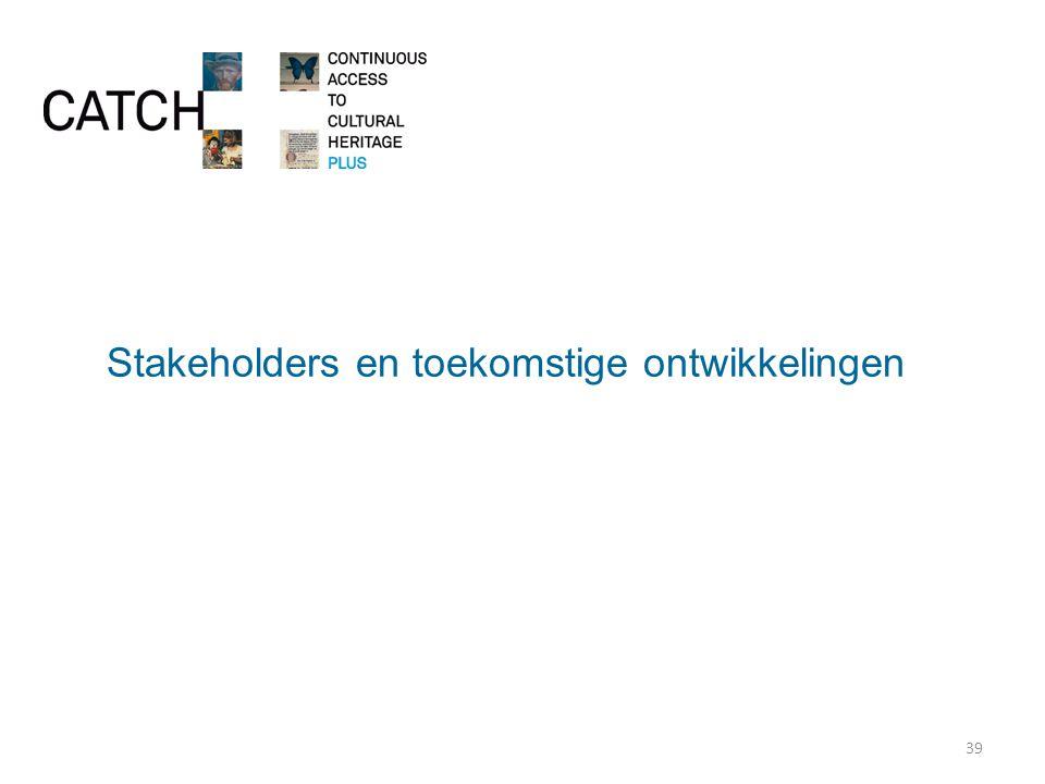 Stakeholders en toekomstige ontwikkelingen 39