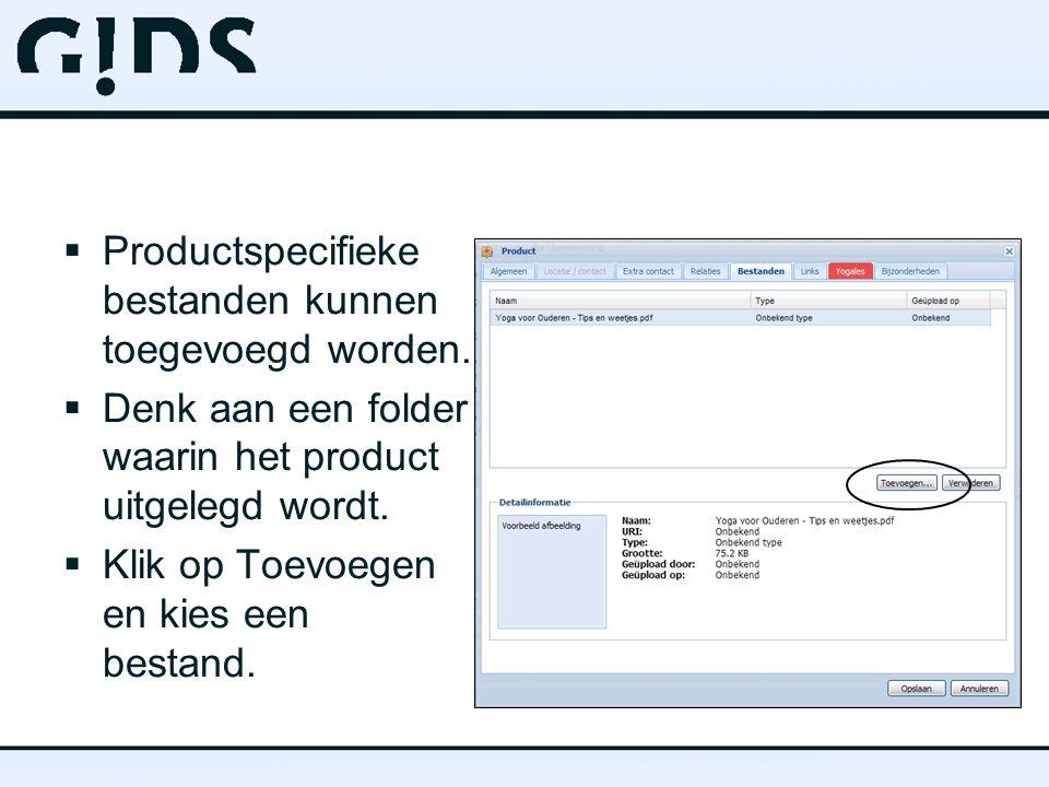  Productspecifieke bestanden kunnen toegevoegd worden.