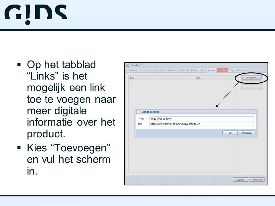 " Op het tabblad ""Links"" is het mogelijk een link toe te voegen naar meer digitale informatie over het product.  Kies ""Toevoegen"" en vul het scherm i"