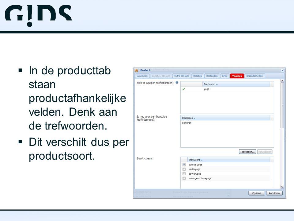  In de producttab staan productafhankelijke velden.