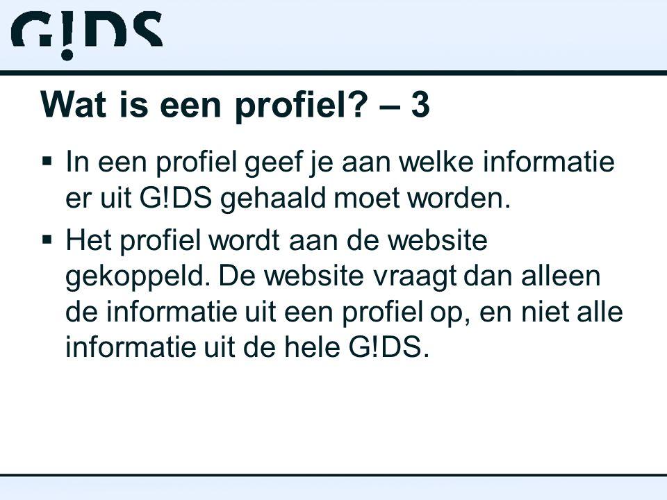 Informatie in G!DS Bepaald deel informatie uit G!DS Opgesteld profiel: Postcodegebied Organisatiesoorten Etc.