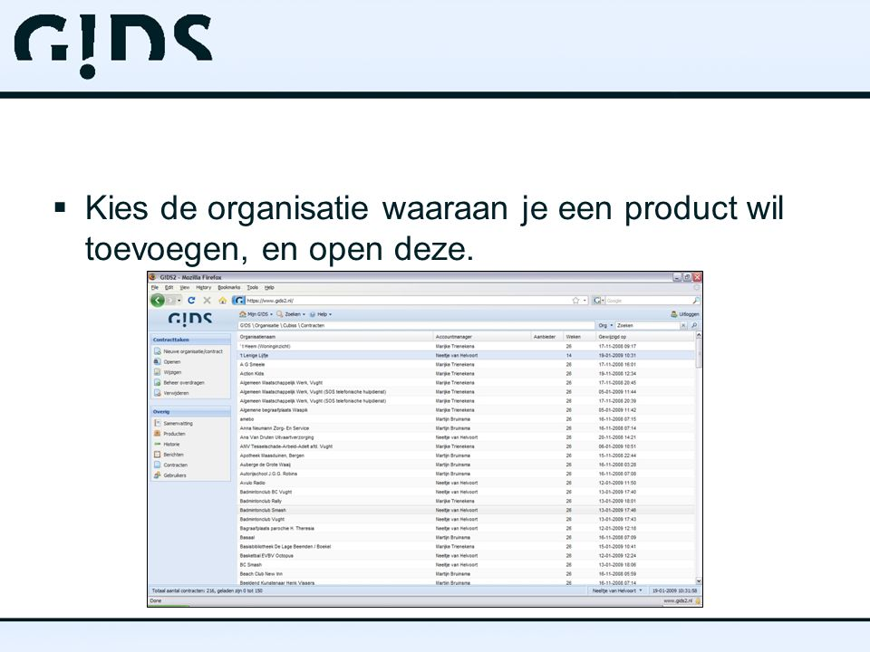  Kies de organisatie waaraan je een product wil toevoegen, en open deze.