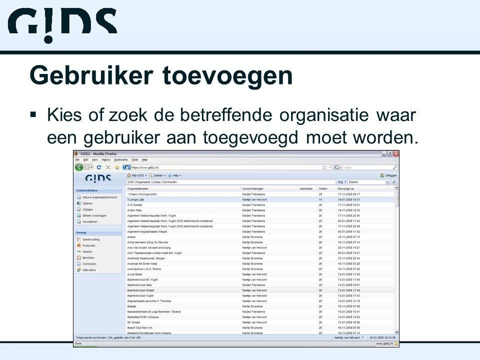 Gebruiker toevoegen  Kies of zoek de betreffende organisatie waar een gebruiker aan toegevoegd moet worden.