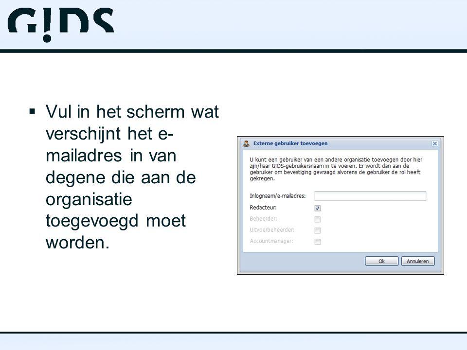  Vul in het scherm wat verschijnt het e- mailadres in van degene die aan de organisatie toegevoegd moet worden.