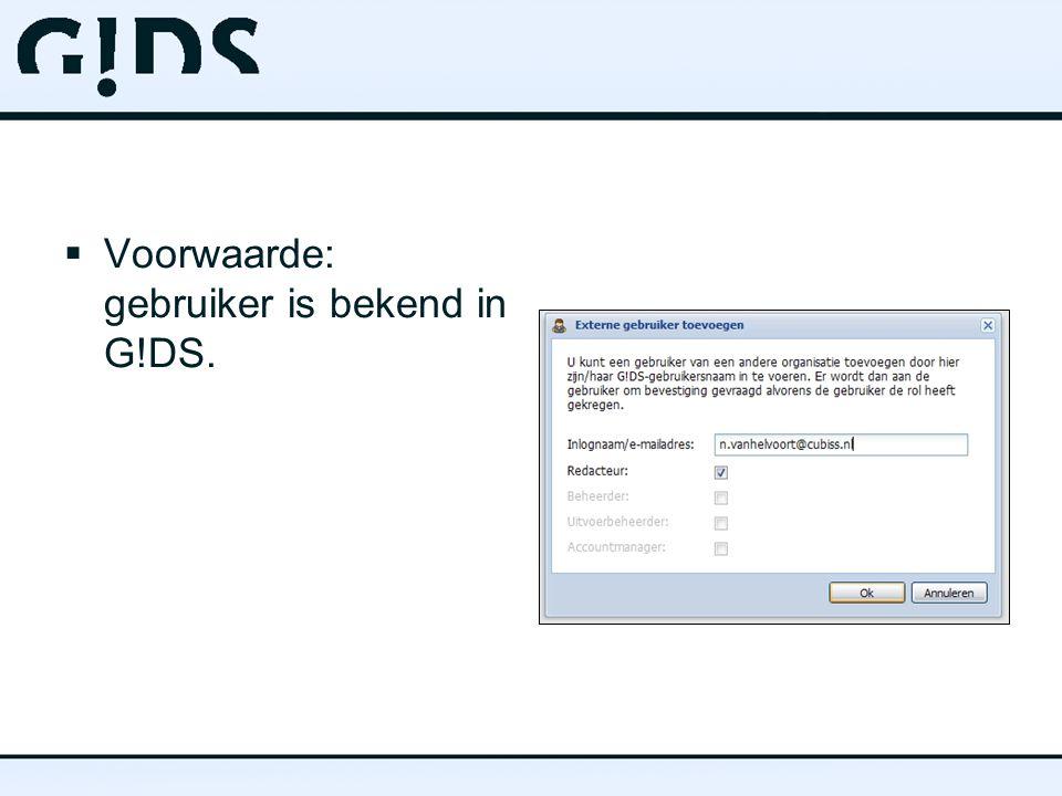  Voorwaarde: gebruiker is bekend in G!DS.
