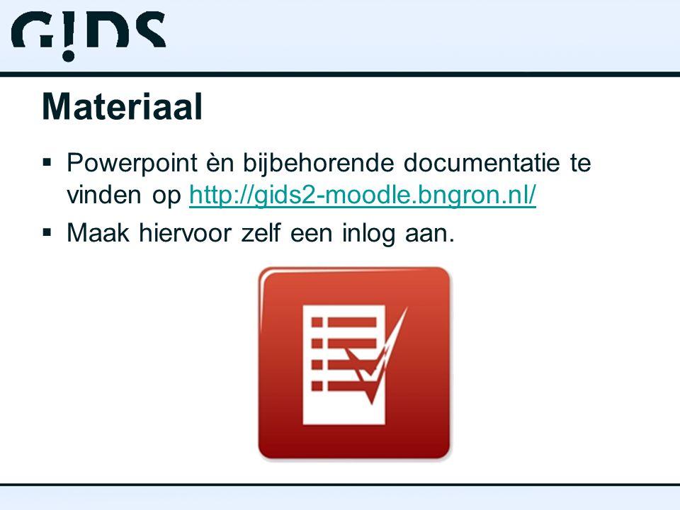 Materiaal  Powerpoint èn bijbehorende documentatie te vinden op http://gids2-moodle.bngron.nl/http://gids2-moodle.bngron.nl/  Maak hiervoor zelf een inlog aan.
