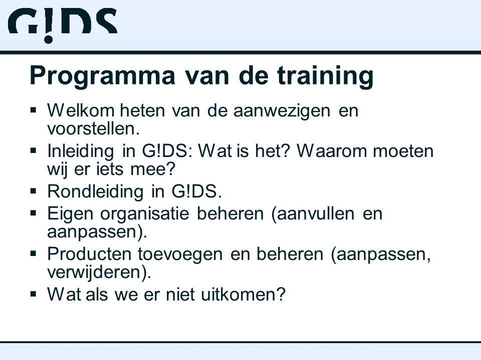 Programma van de training  Welkom heten van de aanwezigen en voorstellen.