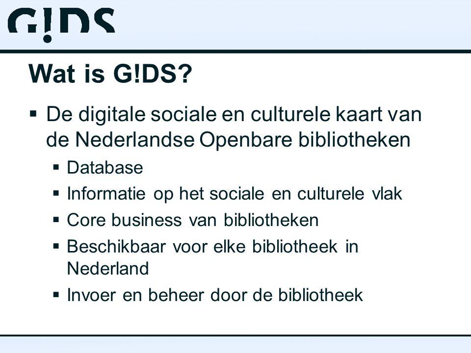Wat is G!DS?  De digitale sociale en culturele kaart van de Nederlandse Openbare bibliotheken  Database  Informatie op het sociale en culturele vla