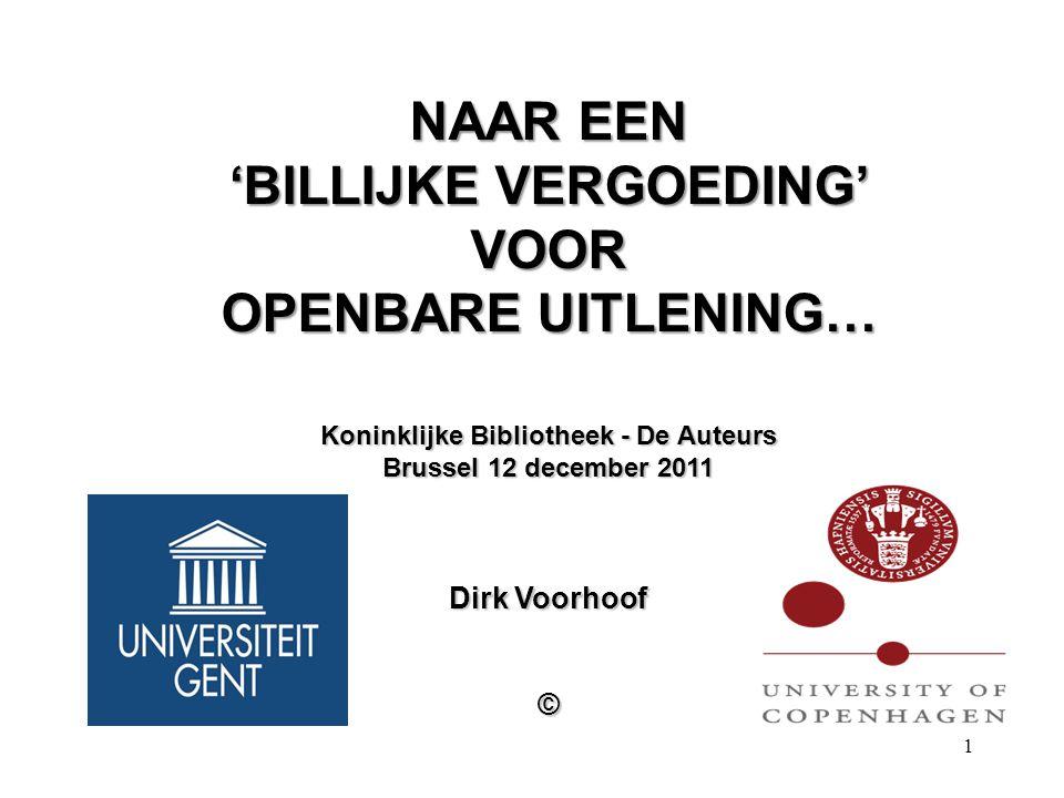 1 NAAR EEN 'BILLIJKE VERGOEDING' VOOR OPENBARE UITLENING… Koninklijke Bibliotheek - De Auteurs Brussel 12 december 2011 Dirk Voorhoof ©