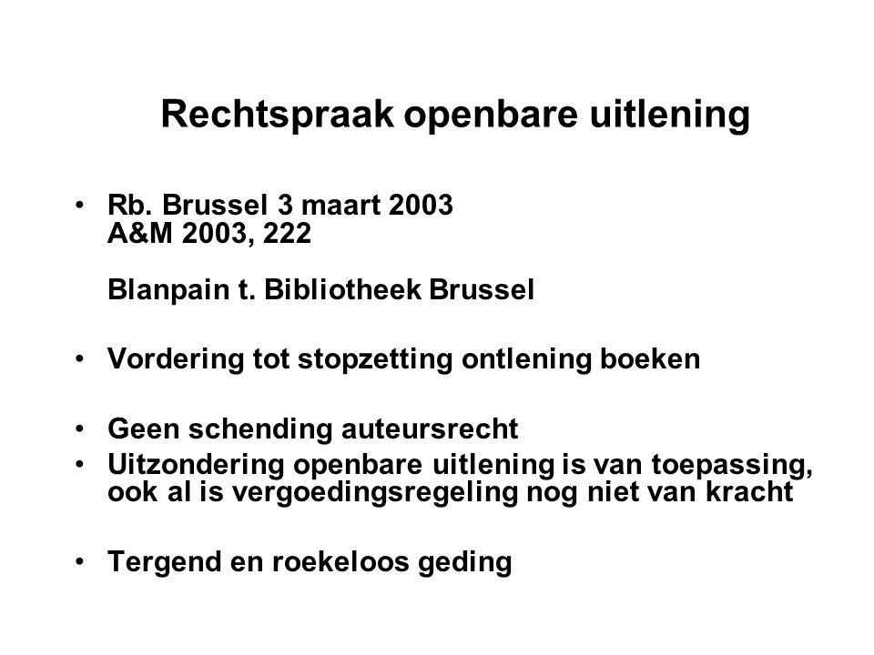 Rechtspraak openbare uitlening Rb. Brussel 3 maart 2003 A&M 2003, 222 Blanpain t.