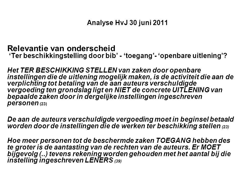 Analyse HvJ 30 juni 2011 Relevantie van onderscheid 'Ter beschikkingstelling door bib' - 'toegang'- 'openbare uitlening'.