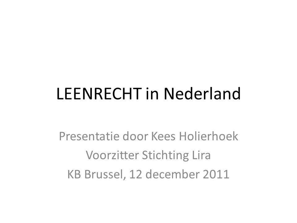 LEENRECHT in Nederland Presentatie door Kees Holierhoek Voorzitter Stichting Lira KB Brussel, 12 december 2011