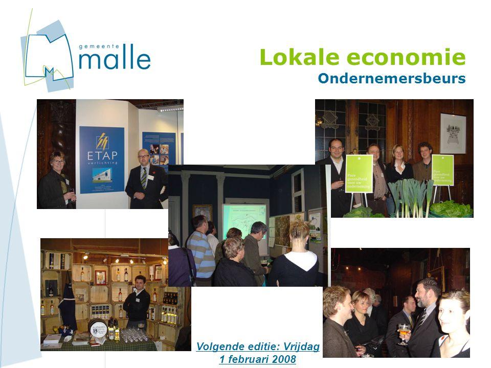 Lokale economie Ondernemersbeurs Volgende editie: Vrijdag 1 februari 2008