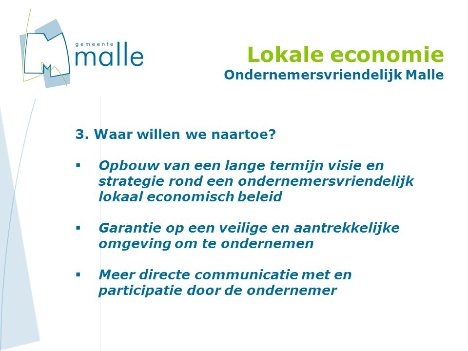 Lokale economie Ondernemersvriendelijk Malle 3. Waar willen we naartoe.