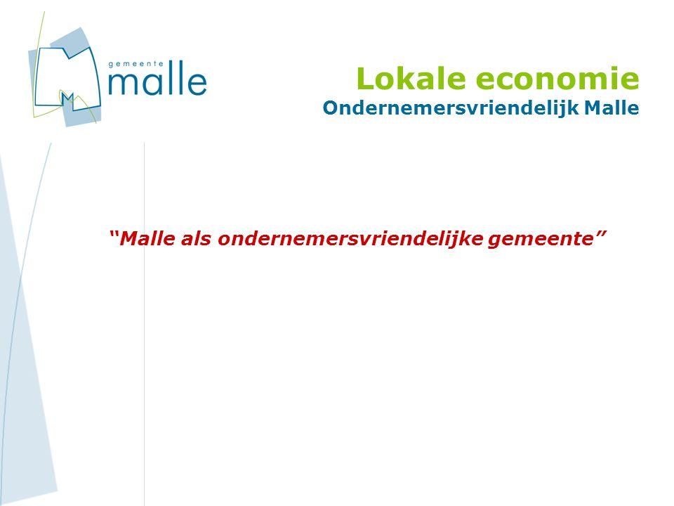 Lokale economie Ondernemersvriendelijk Malle Malle als ondernemersvriendelijke gemeente