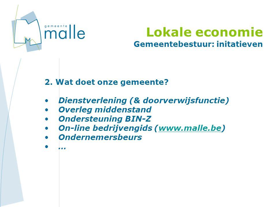 Lokale economie Gemeentebestuur: initatieven 2. Wat doet onze gemeente.