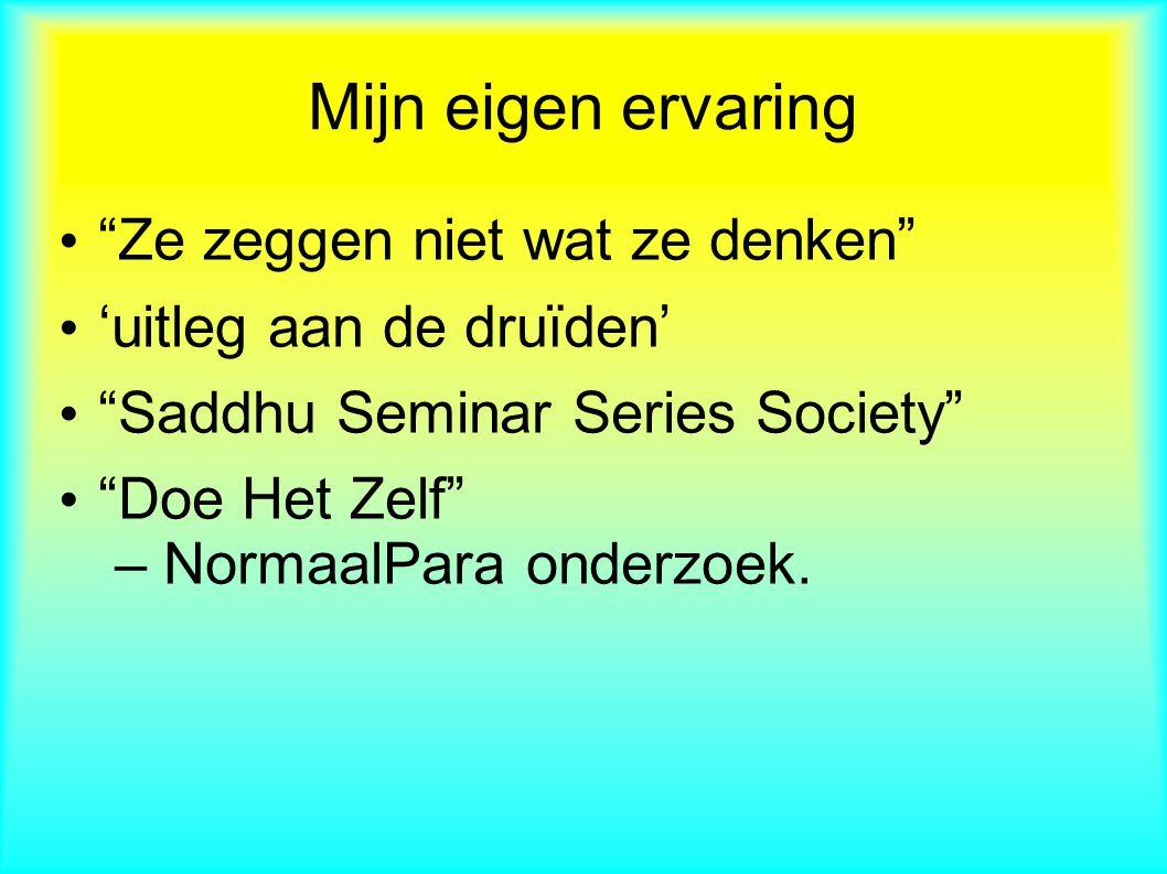 Ze zeggen niet wat ze denken 'uitleg aan de druïden' Saddhu Seminar Series Society Doe Het Zelf – NormaalPara onderzoek.