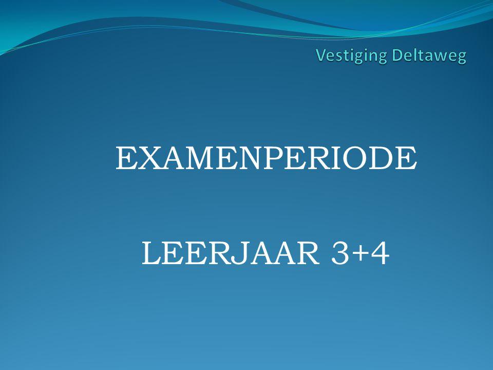 EXAMENPERIODE LEERJAAR 3+4