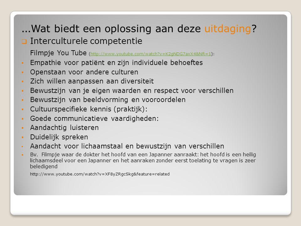 … Wat biedt een oplossing aan deze uitdaging?  Interculturele competentie Filmpje You Tube (http://www.youtube.com/watch?v=K2gNDG7axX4&NR=1):http://w