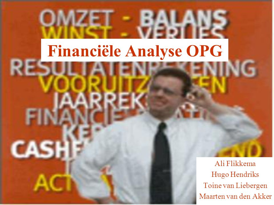 Financiële Analyse OPG Ali Flikkema Hugo Hendriks Toine van Liebergen Maarten van den Akker