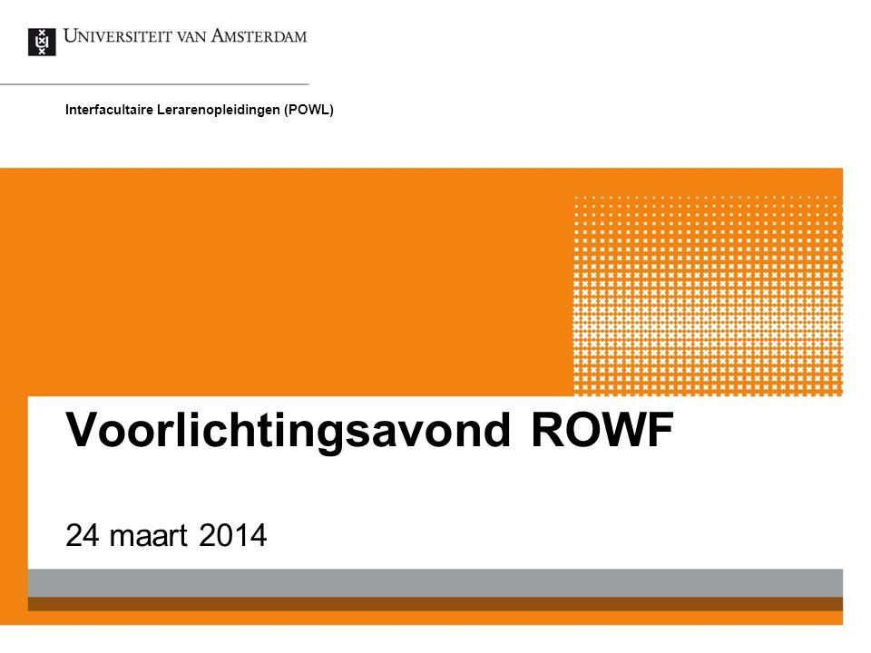 Voorlichtingsavond ROWF 24 maart 2014 Interfacultaire Lerarenopleidingen (POWL)