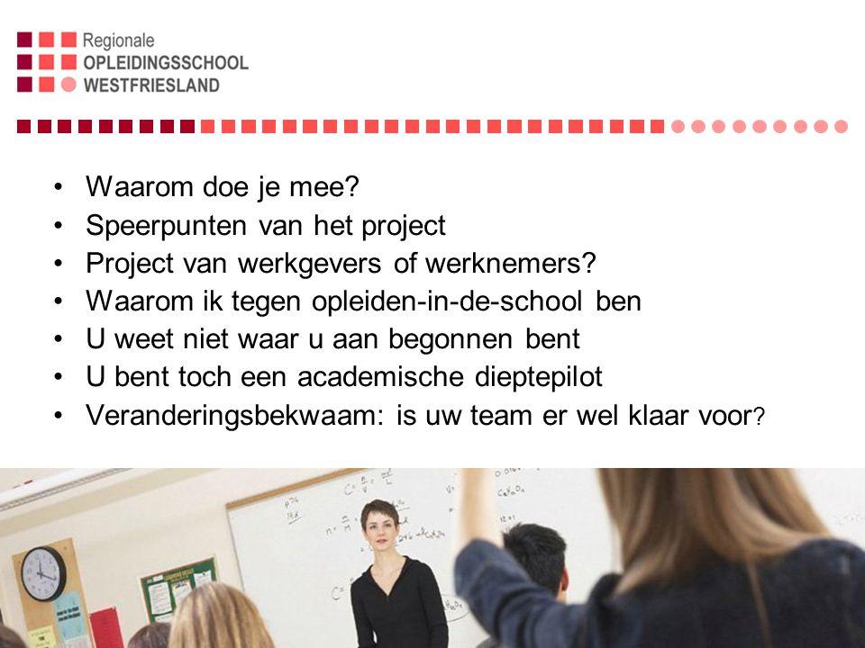 Waarom doe je mee.Speerpunten van het project Project van werkgevers of werknemers.