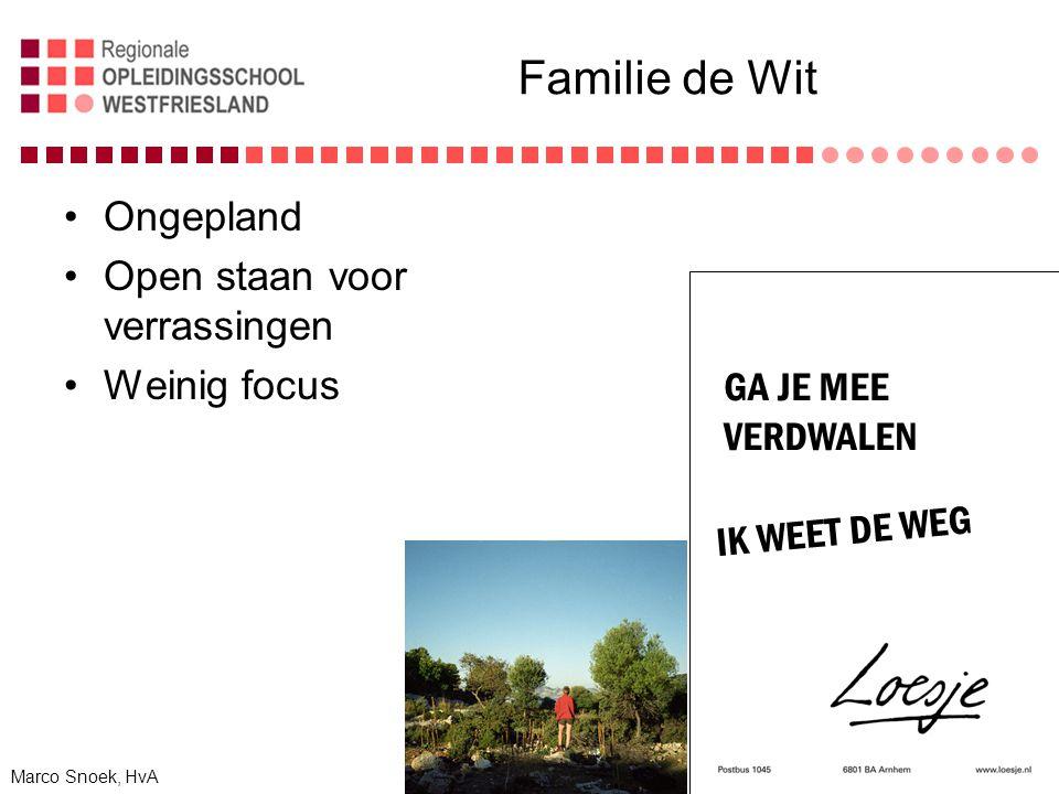 Familie de Wit Ongepland Open staan voor verrassingen Weinig focus GA JE MEE VERDWALEN IK WEET DE WEG Marco Snoek, HvA