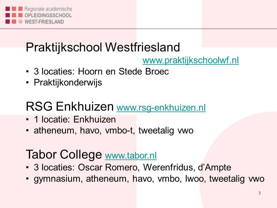 3 Praktijkschool Westfriesland www.praktijkschoolwf.nl www.praktijkschoolwf.nl 3 locaties: Hoorn en Stede Broec Praktijkonderwijs RSG Enkhuizen www.rs